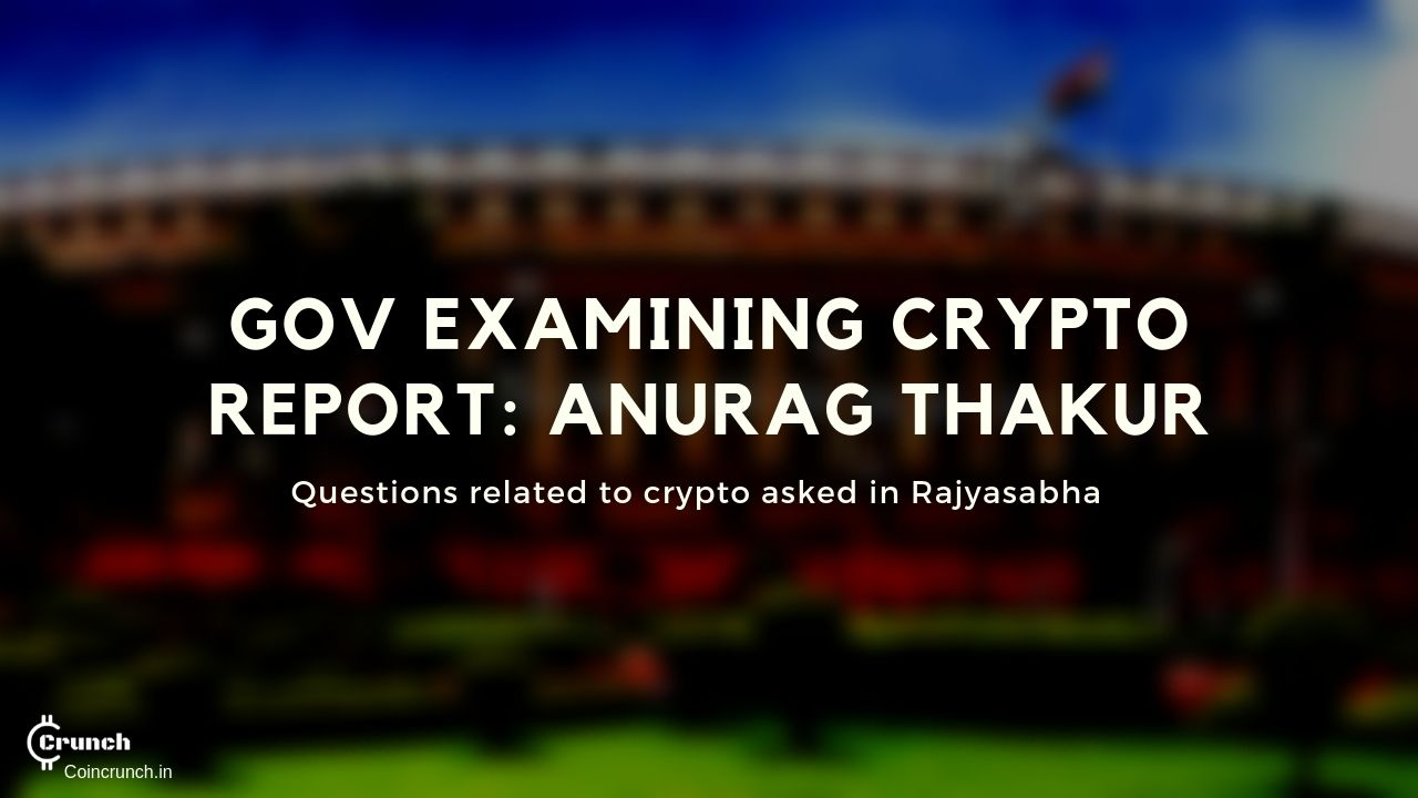 anurag thakur says government is examining the crypto report